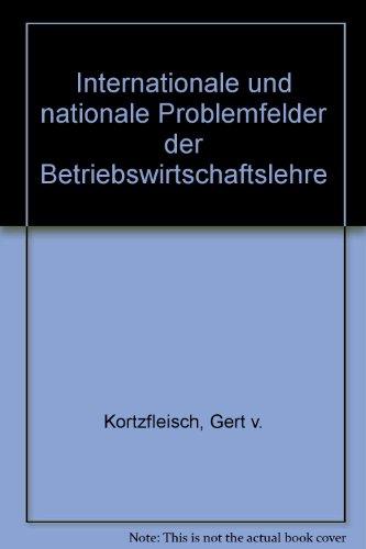 Internationale und nationale Problemfelder der Betriebswirtschaftslehre: Gert von Kortzfleisch