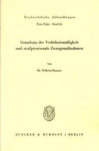9783428057450: Grundsatz der Verhaltnismassigkeit und strafprozessuale Zwangsmassnahmen (Strafrechtliche Abhandlungen) (German Edition)