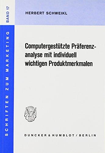 9783428058044: Computergestutzte Praferenzanalyse mit individuell wichtigen Produktmerkmalen (Schriften zum Marketing) (German Edition)