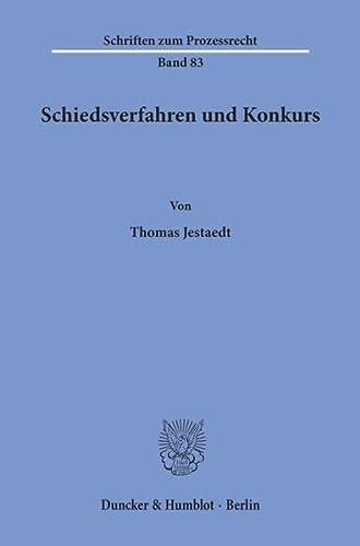 Schiedsverfahren und Konkurs.: Jestaedt, Thomas