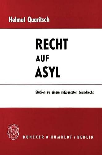 9783428058983: Recht auf Asyl: Studien zu einem missdeuteten Grundrecht (German Edition)