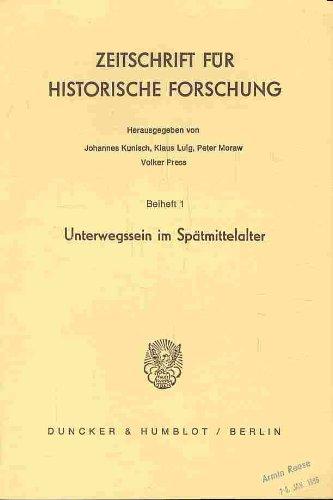 9783428059188: Unterwegssein im Sp�tmittelalter (Zeitschrift f�r historische Forschung. Beiheft)