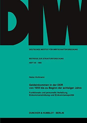 9783428059522: Geldeinkommen in der DDR von 1955 bis zu Beginn der achtziger Jahre.: Funktionale und personelle Verteilung, Einkommensbildung und Einkommenspolitik.