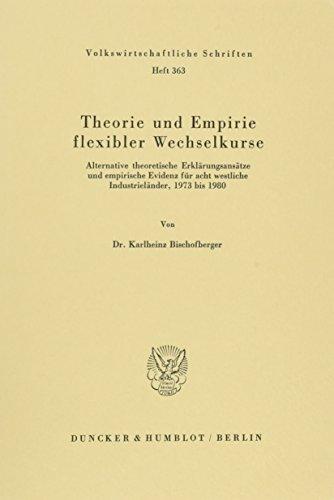 9783428059881: Theorie und Empirie flexibler Wechselkurse. Alternative theoretische Erklärungsansätze und empirische Evidenz für 8 westliche Industrieländer.