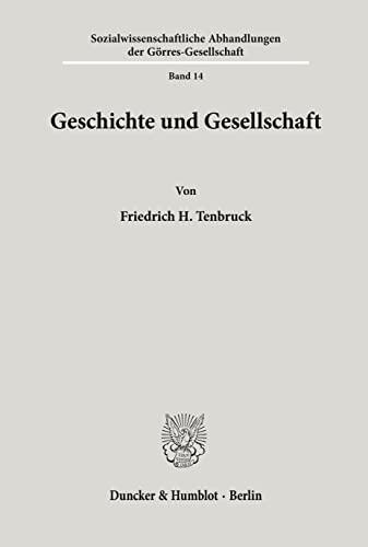 9783428060238: Geschichte und Gesellschaft (Sozialwissenschaftliche Abhandlungen der Görres-Gesellschaft)