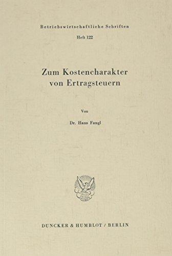9783428060320: Zum Kostencharakter von Ertragsteuern (Betriebswirtschaftliche Schriften) (German Edition)