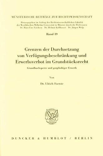 9783428060559: Grenzen der Durchsetzung von Verf�gungsbeschr�nkung und Erwerbsverbot im Grundst�cksrecht: Grundbuchsperre und gutgl�ubiger Erwerb