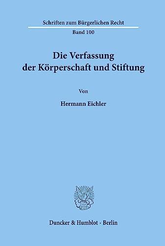 9783428060894: Die Verfassung der Körperschaft und Stiftung (Schriften zum bürgerlichen Recht) (German Edition)