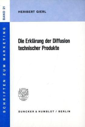 Die Erklärung der Diffusion technischer Produkte: Heribert Gierl