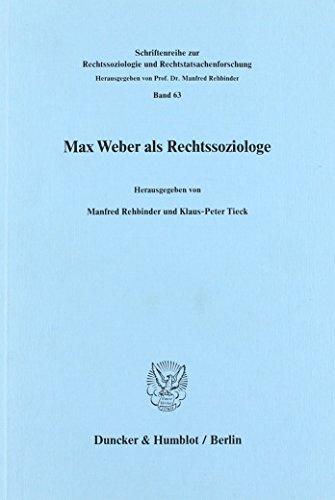 Max Weber als Rechtssoziologe: Max Weber