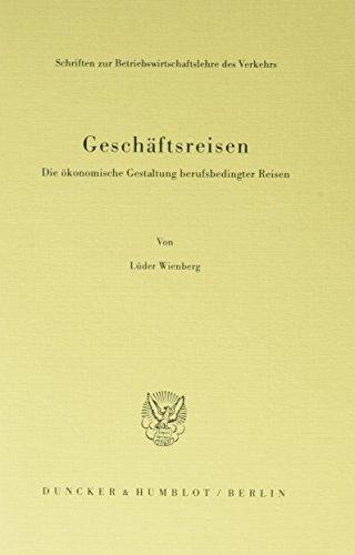 9783428063215: Geschäftsreisen.: Die ökonomische Gestaltung berufsbedingter Reisen.