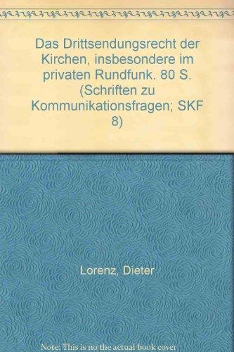 9783428063673: Das Drittsendungsrecht der Kirchen insbesondere im privaten Rundfunk (Schriften zu Kommunikationsfragen) (German Edition)