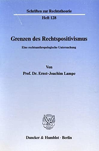 Grenzen des Rechtspositivismus.: Lampe, Ernst-Joachim: