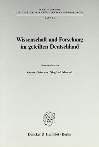 Wissenschaft und Forschung im geteilten Deutschland. Mit Tab., 1 Abb. (Schriftenreihe der Gesellschaft für Deutschlandforschung; GDF 24) - Gutmann, Gernot und Siegfried Mampel