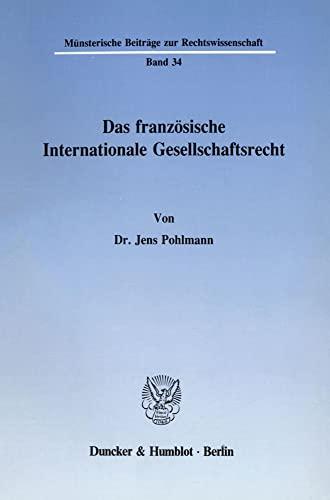 Das franzosische Internationale Gesellschaftsrecht (Munsterische Beitrage zur Rechtswissenschaft) (...