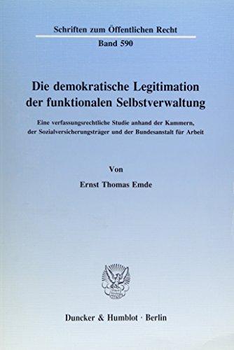 9783428066155: Die demokratische Legitimation der funktionalen Selbstverwaltung: Eine verfassungsrechtliche Studie anhand der Kammern, der Sozialversicherungsträger und der Bundesanstalt für Arbeit