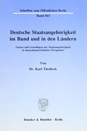 9783428066780: Deutsche Staatsangehörigkeit im Bund und in den Ländern: Genese und Grundlagen der Staatsangehörigkeit in deutschlandrechtlicher Perspektive (Schriften zum öffentlichen Recht) (German Edition)