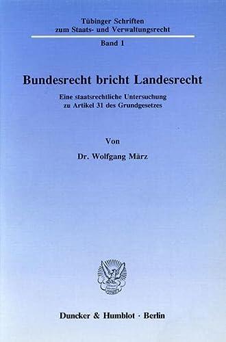 9783428066865: Bundesrecht bricht Landesrecht: Eine staatsrechtliche Untersuchung zu Artikel 31 des Grundgesetzes