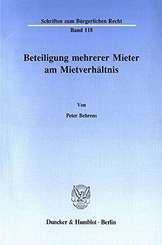 Beteiligung mehrerer Mieter am Mietverhältnis.: Behrens, Peter.