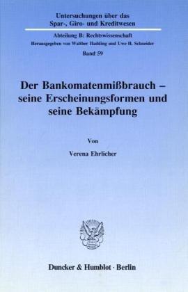 Der Bankomatenmißbrauch, seine Erscheinungsformen und seine Bekämpfung: Ehrlicher, Verena.