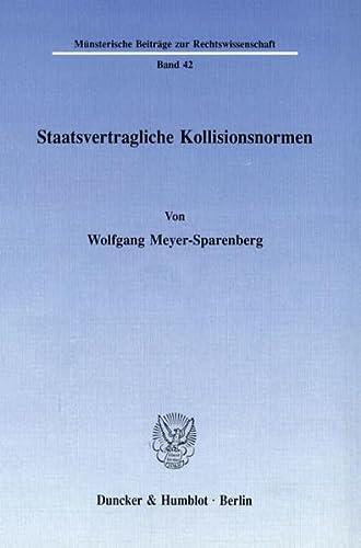 9783428068500: Staatsvertragliche Kollisionsnormen (Münsterische Beiträge zur Rechtswissenschaft) (German Edition)