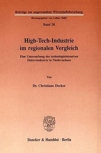 9783428068951: High-Tech-Industrie im regionalen Vergleich. Eine Untersuchung der technologieintensiven Elektroindustrie in Niedersachsen. (=Beitr�ge zur angewandten Wirtschaftsforschung; Band 20).