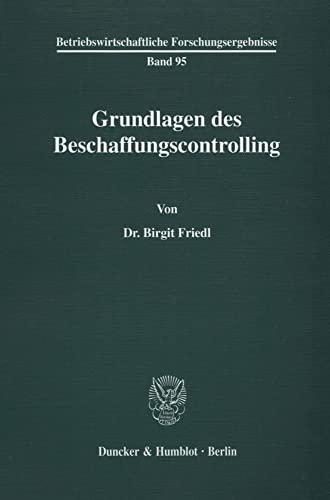 9783428069200: Grundlagen des Beschaffungscontrolling (Betriebswirtschaftliche Forschungsergebnisse) (German Edition)
