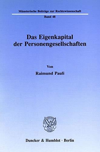 9783428069675: Das Eigenkapital der Personengesellschaften. 198 S. (M�nsterische Beitr�ge zur Rechtswissenschaft; MBR 48)