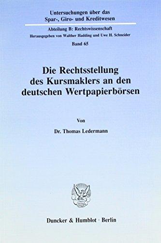 9783428069903: Die Rechtsstellung des Kursmaklers an den deutschen Wertpapierbörsen.