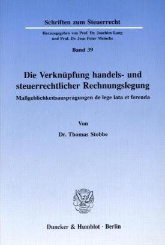 9783428071326: Die Verknüpfung handels- und steuerrechtlicher Rechnungslegung: Maßgeblichkeitsausprägungen de lege lata et ferenda