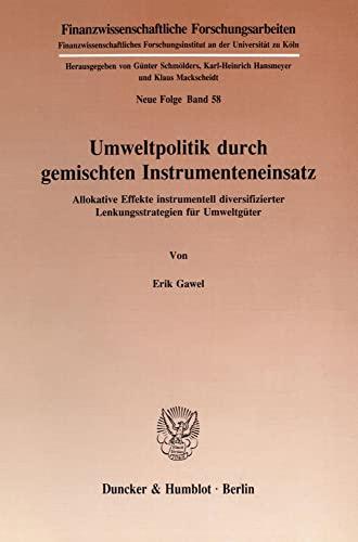 Umweltpolitik durch gemischten Instrumenteneinsatz: Erik Gawel