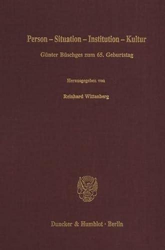 9783428072606: Person - Situation - Institution - Kultur. Günter Büschges zum 65. Geburtstag. 421 S.