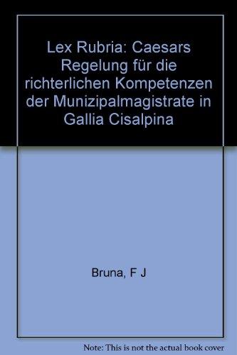 9783428072736: Lex Rubria: Caesars Regelung für die richterlichen Kompetenzen der Munizipalmagistrate in Gallia Cisalpina