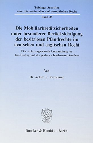 Die Mobiliarkreditsicherheiten unter besonderer Berücksichtigung der besitzlosen Pfandrechte im ...