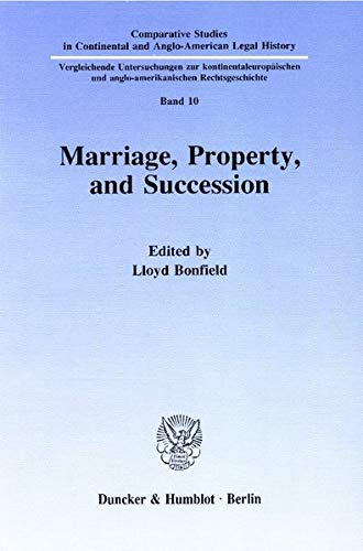 Marriage, property, and succession (Vergleichende Untersuchungen zur kontinentaleuropaischen und ...