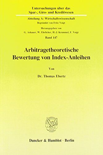 9783428074136: Arbitragetheoretische Bewertung von Index-Anleihen (Untersuchungen uber das Spar-, Giro- und Kreditwesen) (German Edition)