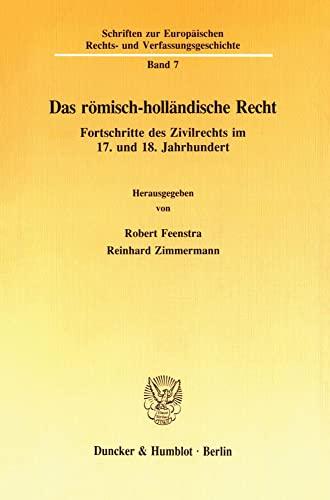 9783428074655: Das römisch-holländische Recht: Fortschritte des Zivilrechts im 17. und 18. Jahrhundert