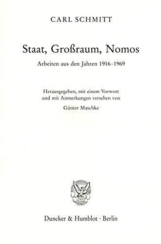 9783428074716: Staat, Großraum, Nomos: Arbeiten aus den Jahren 1916 bis 1969
