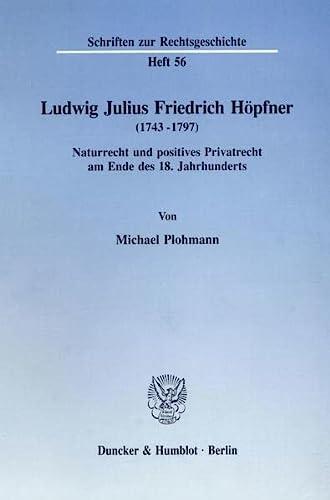 Ludwig Julius Friedrich Höpfner (1743-1797): Michael Plohmann