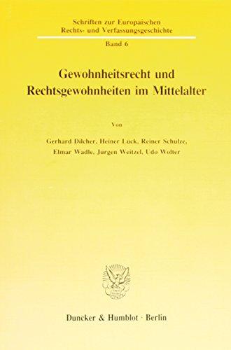 9783428075003: Gewohnheitsrecht und Rechtsgewohnheiten im Mittelalter (Schriften zur europäischen Rechts- und Verfassungsgeschichte)