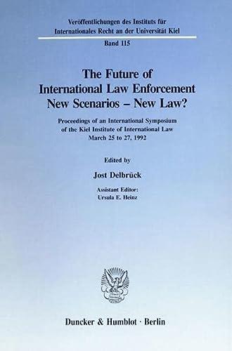 The Future of International Law Enforcement. New Scenarios - New Law?: Jost Delbr�ck