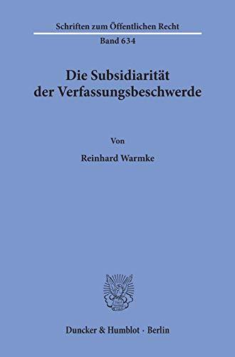 9783428076635: Die Subsidiarität der Verfassungsbeschwerde (Schriften zum öffentlichen Recht) (German Edition)