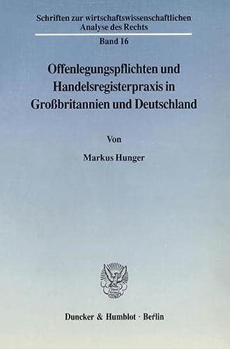 9783428077014: Offenlegungspflichten und Handelsregisterpraxis in Großbritannien und Deutschland. Mit Tab. (Schriften zur wirtschaftswissenschaftlichen Analyse des Rechts; WAR 16)