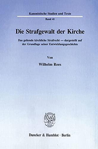 Die Strafgewalt der Kirche.: Das geltende kirchliche Strafrecht, dargestellt auf der Grundlage ...