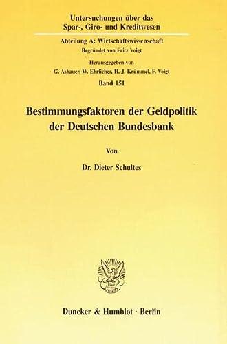 9783428079582: Bestimmungsfaktoren der Geldpolitik der Deutschen Bundesbank. ( = Untersuchungen �ber das Spar-, Giro- und Kreditwesen/ A: Wirtschaftswissenschaft, 151) .