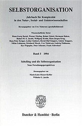 Schelling Und Die Selbstorganisation: Neue Forschungsperspektiven: Bd.5: Hrsg. V. Marie-Luise