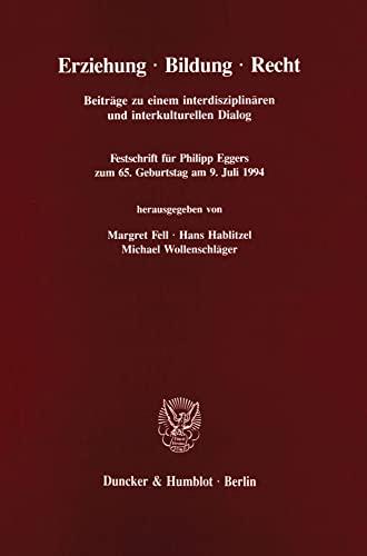 9783428080694: Erziehung. Bildung. Recht: Beiträge zu einem interdisziplinären und interkulturellen Katalog