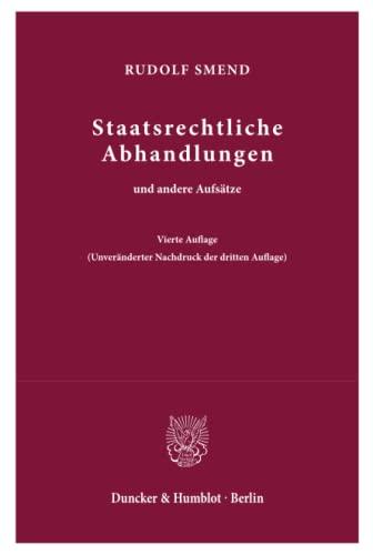 Staatsrechtliche Abhandlungen und andere Aufsätze: Rudolf Smend