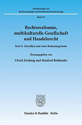 Rechtsrealismus, multikulturelle Gesellschaft und Handelsrecht: Karl L. Llewellyn und seine ...