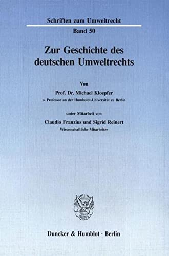 Zur Geschichte des deutschen Umweltrechts: Michael Kloepfer
